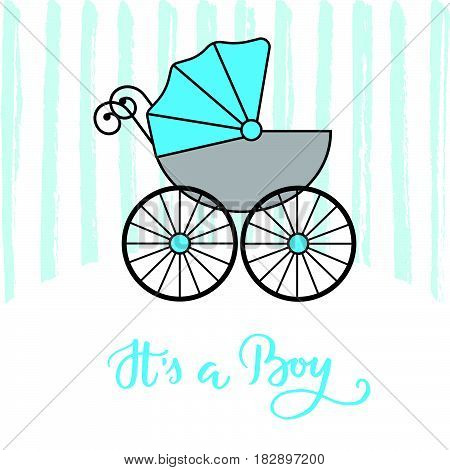 Baby carriage stroller. Blue baby's pram. Child transport. It's a boy lettering..Flat design card for baby shower. Vector illustration.