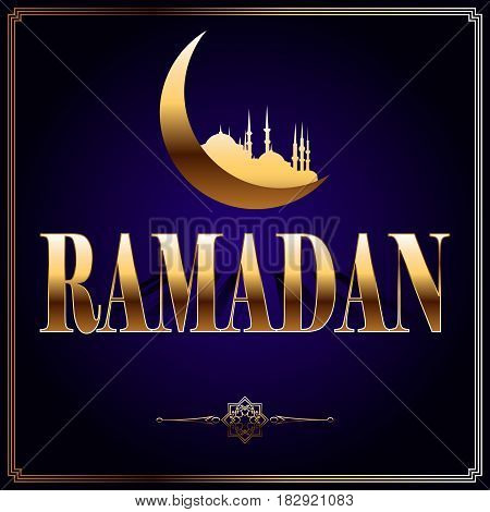 Vector illustration for an Islamic holiday. The word Ramadan is made of gold on a blue background with a shadow. Golden Sign of the Moon and the Mosque. Oriental circular pattern mandala.