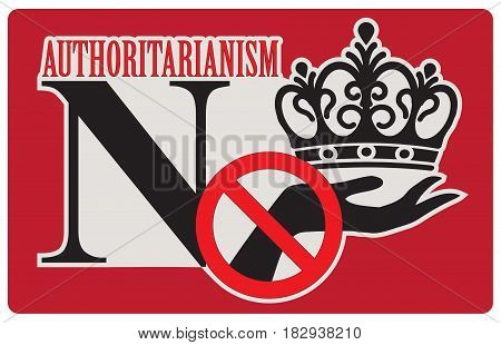 Refusal to authoritarianism label No authoritarianism. Vector illustration.