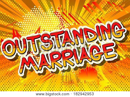 Outstanding Marriage - Comic book style word on abstract background.