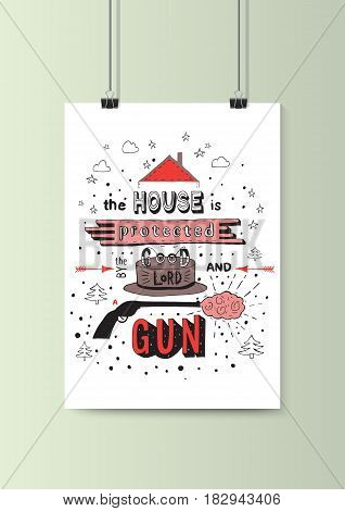 The house is protected by the good lord and a gun. Black and red hand drawn phrase isolated with paper clip on wall. Vector illustration. Lettering for posters cards design.