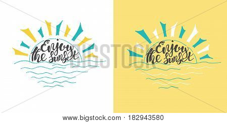 Summer Hand drawn lettering, typography inscription Enjoy sunset. Inspiring label, greeting card, template, poster, banner