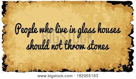 A parchment background of browns shades and black over a white background with the text people in glass houses should not throw stones
