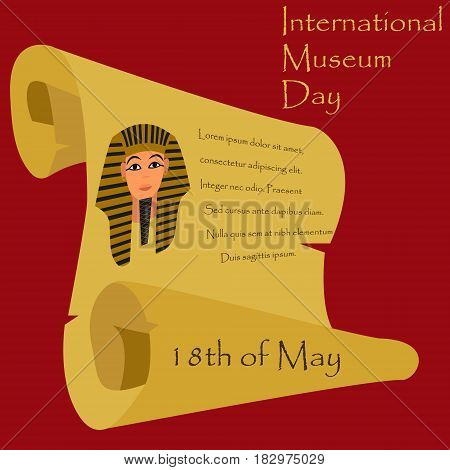 Illustration for the Museum Day 18th of May with Tutankhamen, parchment and text