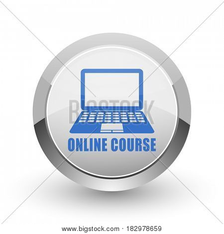 Online course chrome border web and smartphone apps design round glossy icon.