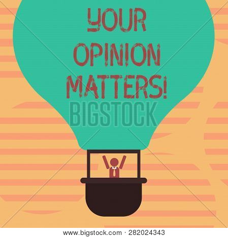 Word Writing Text Your Opinion Matters. Business Concept For Valuing Your Suggestions For A Particul
