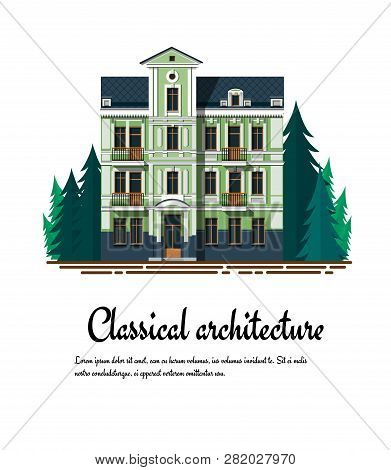 Classical Architecture. Facade Of A Classical Building. Exterior Of A Classical Building. Vector Fac
