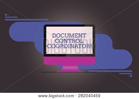 Handwriting text writing Document Control Coordinator. Concept meaning analysisaging and controlling company documents Mounted Computer Monitor Blank Reflected Screen on Abstract Background. poster