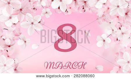 8 March International Women's Day Background With Flowers. Cherry Blossoms Romantic Design. Women Da