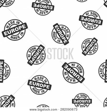 Made In Europe Stamp Seamless Pattern Background. Business Flat Vector Illustration. Manufactured In
