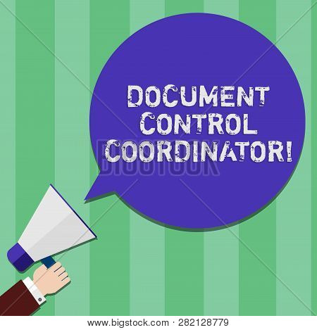 Writing note showing Document Control Coordinator. Business photo showcasing analysisaging and controlling company documents Hu analysis Hand Holding Megaphone Color Speech Bubble. poster