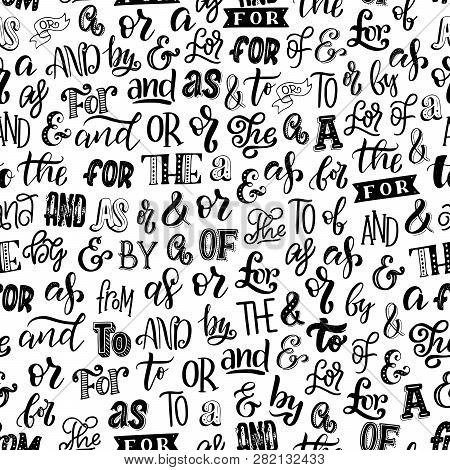 Articles, Prepositions And Ampersands Seamless Pattern. Vector Font And Lettering In Monochrome Endl