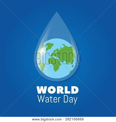 World Water Day Poster. Earth In Clear Water Drop. Save Water Vector Background. World Day Aqua, Log