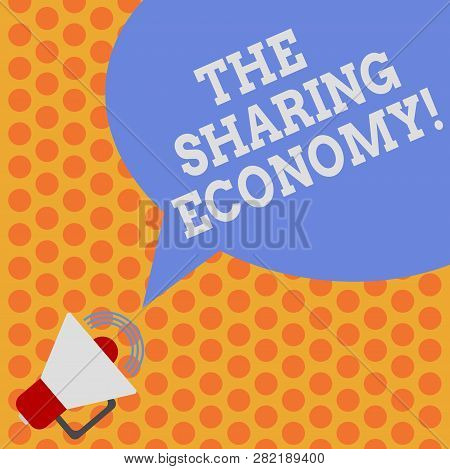 Writing Note Showing The Sharing Economy. Business Photo Showcasing Systems Assets Or Services Share