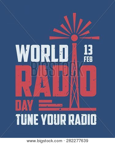 Vintage World Radio Day For Element Design On The Blue Background. Vector Idea Of Broadcasting And C