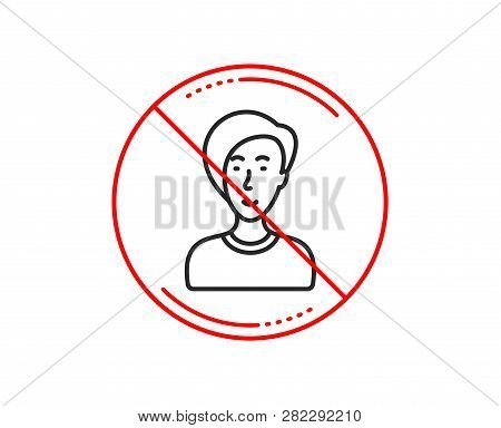 No Or Stop Sign. Woman Line Icon. User Or Businesswoman Person Sign. Female Silhouette Symbol. Cauti