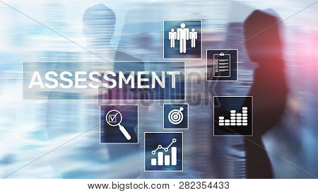Assessment Evaluation Measure Analytics Analysis Business And Technology Concept On Blurred Backgrou