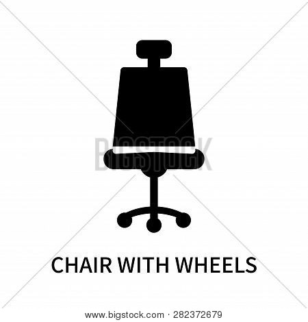 Chair With Wheels Icon Isolated On White Background. Chair With Wheels Icon Simple Sign. Chair With