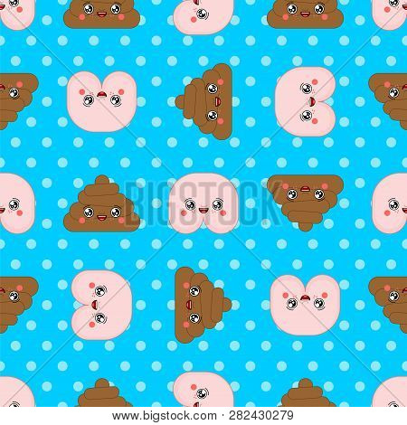 Shit And Ass Kawaii Cute Cartoon Pattern Seamless. Funny Poop Background. Sweet Turd Vector Texture