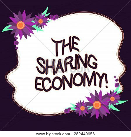 Conceptual Hand Writing Showing The Sharing Economy. Business Photo Text Systems Assets Or Services