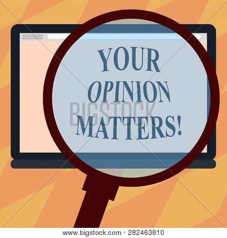 Text Sign Showing Your Opinion Matters. Conceptual Photo Valuing Your Suggestions For A Particular M