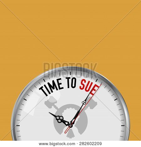 Time To Sue. White Vector Clock With Motivational Slogan. Analog Metal Watch With Glass. Vector Illu