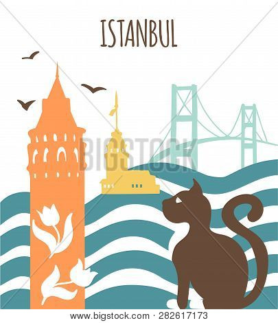 Istanbul. Modern Vector Illustration With A Flat Silhouette Of The Maiden Tower, Galata Tower, The B