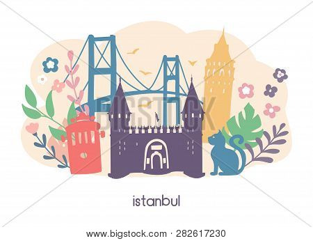 Vector Illustration Istanbul With Famous Turkish Landmarks And Cute Doodle Flowers, Leaves And Plant