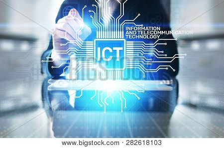 Ict - Information And Communication Technology Concept On Virtual Screen.