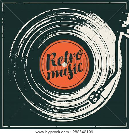 Vector Music Poster In Retro Style In Form Of Or Worn Black Cover With Old Vinyl Record, Record Play