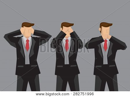 Vector Illustration Of Three Businessmen Covering Ears, Eyes And Mouth Like Hear No Evil, See No Evi