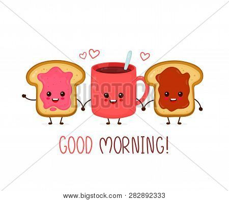 Happy Cute Smiling Funny Kawaii Cup Of Tea,coffee And Toast With Jam And Peanut Paste.vector Flat Ca