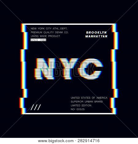 New York Slogan Typography Graphics With Glitch Effect. Nyc Modern Print For T-shirt Design. Vector