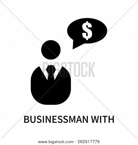 Businessman With Financial Message About Dollar Icon Isolated On White Background. Businessman With