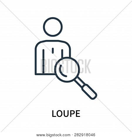 Loupe Icon Isolated On White Background. Loupe Icon Simple Sign. Loupe Icon Trendy And Modern Symbol