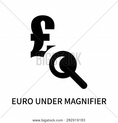 poster of Euro under magnifier icon isolated on white background. Euro under magnifier icon simple sign. Euro under magnifier icon trendy and modern symbol for graphic and web design. Euro under magnifier icon flat vector illustration for logo, web, app, UI.