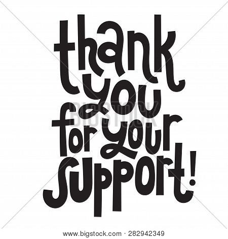 Thank You For Your Support - Unique Slogan For Social Media, Poster, Card, Banner, Textile, Gift, De