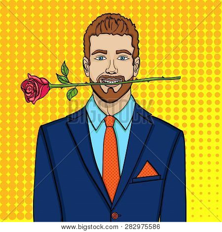 Pop Art Man, Businessman With A Rose In His Teeth. Imitation Comic Style, Raster