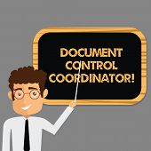 Text sign showing Document Control Coordinator. Conceptual photo analysisaging and controlling company documents Man Standing Holding Stick Pointing to Wall Mounted Blank Color Board. poster