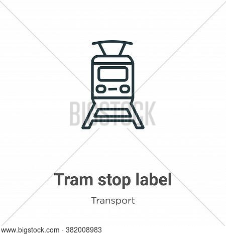 Tram stop label icon isolated on white background from transport collection. Tram stop label icon tr