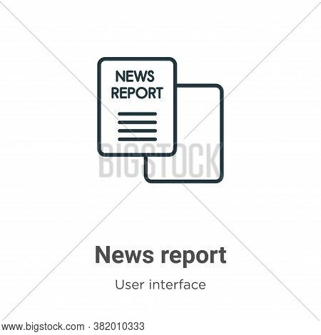 News report icon isolated on white background from user interface collection. News report icon trend