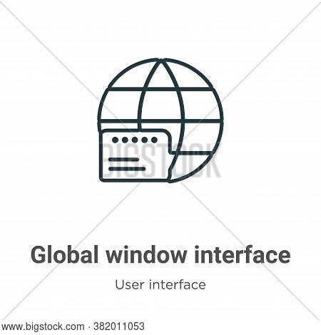 Global window interface icon isolated on white background from user interface collection. Global win