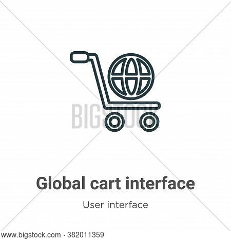 Global cart interface icon isolated on white background from user interface collection. Global cart
