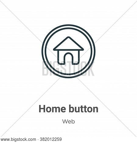 Home button icon isolated on white background from web collection. Home button icon trendy and moder