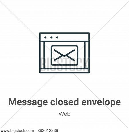 Message closed envelope icon isolated on white background from web collection. Message closed envelo