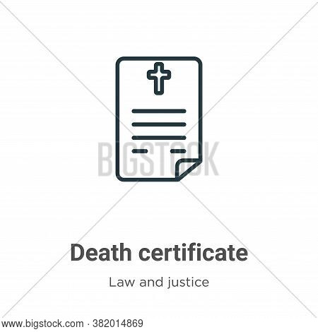 Death certificate icon isolated on white background from law and justice collection. Death certifica