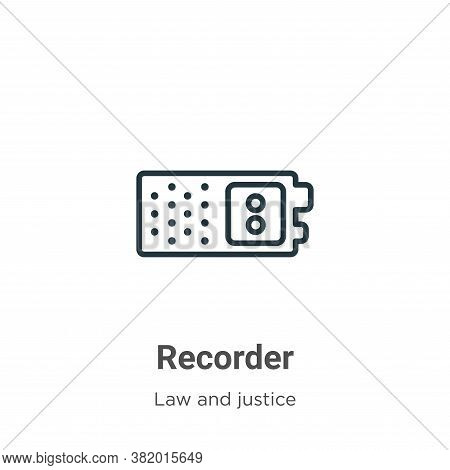 Recorder icon isolated on white background from law and justice collection. Recorder icon trendy and