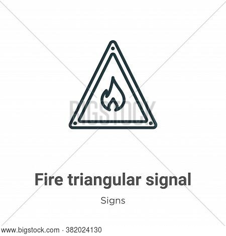 Fire triangular signal icon isolated on white background from signs collection. Fire triangular sign