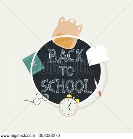 Vector Illustration With School Knapsack, Book, Pencils, Eyeglasses, Alarm Clock And Place For Text.