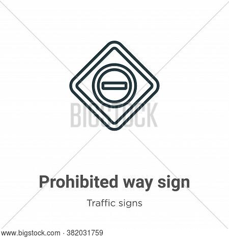 Prohibited way sign icon isolated on white background from traffic signs collection. Prohibited way